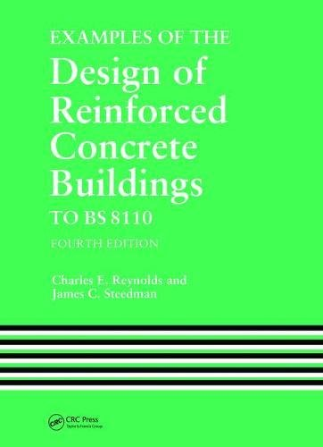 Examples of the Design of Reinforced Concrete: C.E. Reynolds