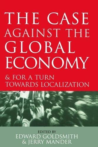 9781138471542: The Case Against the Global Economy: And for a Turn Towards Localization