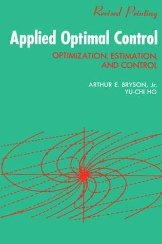 9781138472037: Applied Optimal Control: Optimization, Estimation and Control