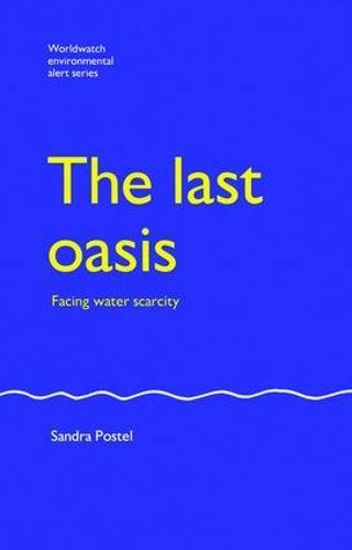 9781138474505: The Last Oasis: Facing Water Scarcity