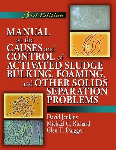 9781138474826: Manual on the Causes and Control of Activated Sludge Bulking, Foaming, and Other Solids Separation Problems, 3rd Edition