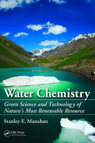 9781138475274: Water Chemistry: Green Science and Technology of Nature's Most Renewable Resource