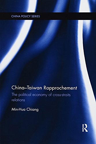 9781138476714: China-Taiwan Rapprochement: The Political Economy of Cross-Straits Relations (China Policy Series)