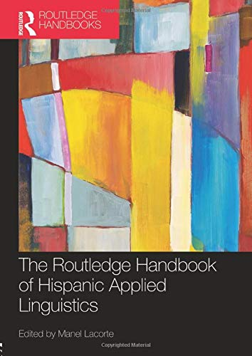 9781138479937: The Routledge Handbook of Hispanic Applied Linguistics (Routledge Handbooks in Applied Linguistics)