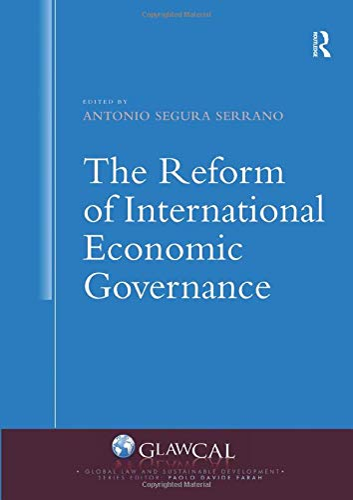 9781138483880: The Reform of International Economic Governance