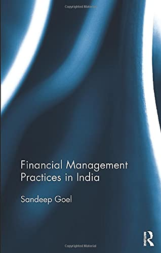 Financial Management Practices in India: Sandeep Goel