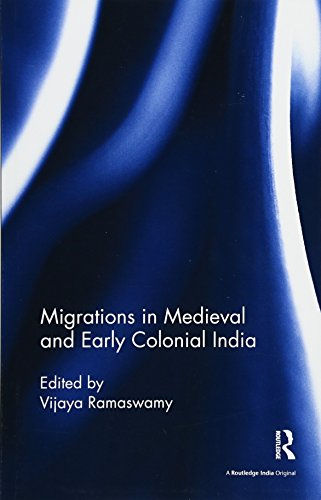 9781138488540: Migrations in Medieval and Early Colonial India