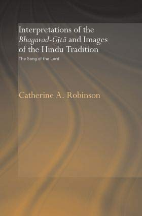 9781138492356: Interpretations of the Bhagavad-Gita and Images of the Hindu tradition: The Song of the Lord