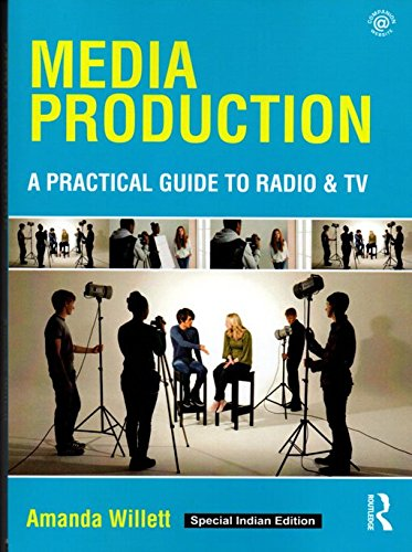 9781138493902: Media Production : A Practical Guide To Radio And Tv