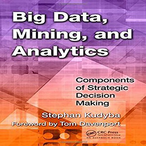 9781138494206: Big Data, Mining, And Analytics :Components Of Strategic Decision Making