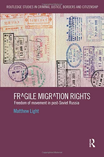 9781138494336: Fragile Migration Rights (Routledge Studies in Criminal Justice, Borders and Citizenship)
