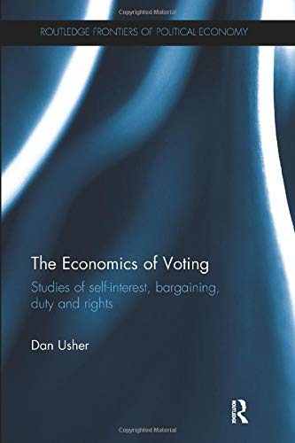 9781138495432: The Economics of Voting: Studies of self-interest, bargaining, duty and rights (Routledge Frontiers of Political Economy)