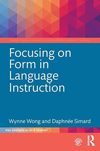 Focusing On Form In Language Instruction: Wong, Wynne;simard, Daphnee