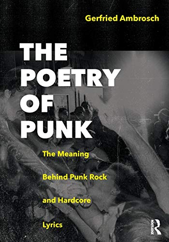 The Poetry of Punk: The Meaning Behind: Ambrosch, Gerfried