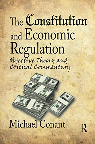 9781138515628: The Constitution and Economic Regulation: Commerce Clause and the Fourteenth Amendment