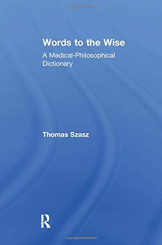 9781138518025: Words to the Wise: A Medical-Philosophical Dictionary