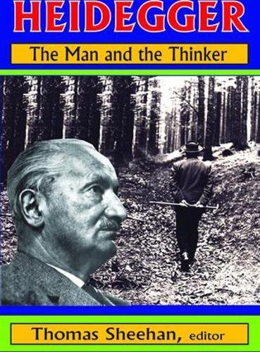9781138524750: Heidegger: The Man and the Thinker