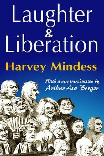 Laughter and Liberation: MINDESS, HARVEY