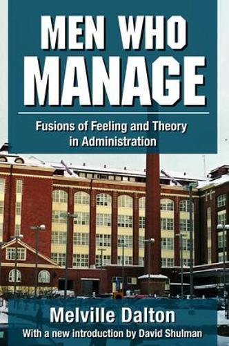Men Who Manage: Fusions of Feeling and: DALTON, MELVILLE
