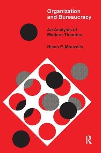 9781138529380: Organization and Bureaucracy: An Analysis of Modern Theories