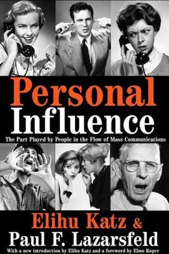 9781138529724: Personal Influence: The Part Played by People in the Flow of Mass Communications