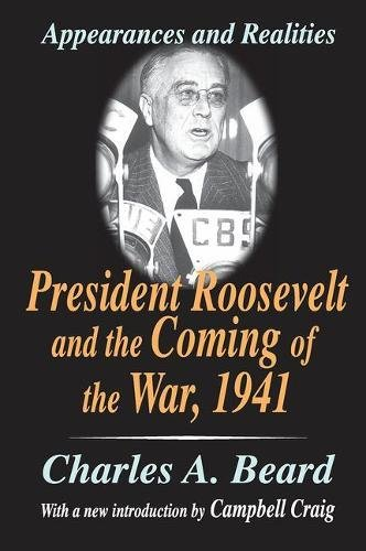 President Roosevelt and the Coming of the: Beard,Charles A.
