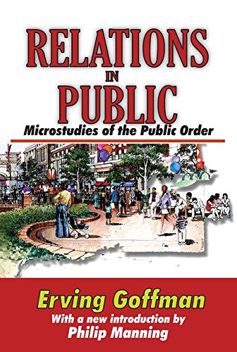Relations in Public: Microstudies of the Public: DAVIDSON, DONALD; GOFFMAN,