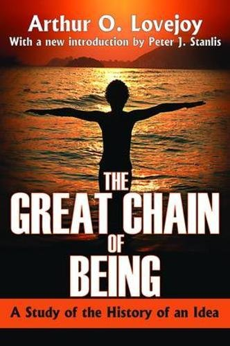 9781138536005: The Great Chain of Being: A Study of the History of an Idea
