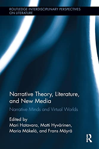9781138547735: Narrative Theory, Literature, and New Media: Narrative Minds and Virtual Worlds (Routledge Interdisciplinary Perspectives on Literature)