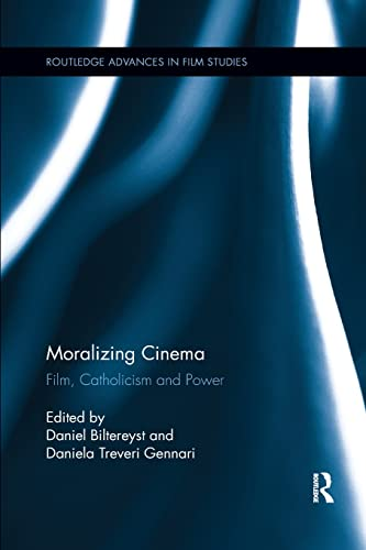 9781138548466: Moralizing Cinema: Film, Catholicism, and Power (Routledge Advances in Film Studies)
