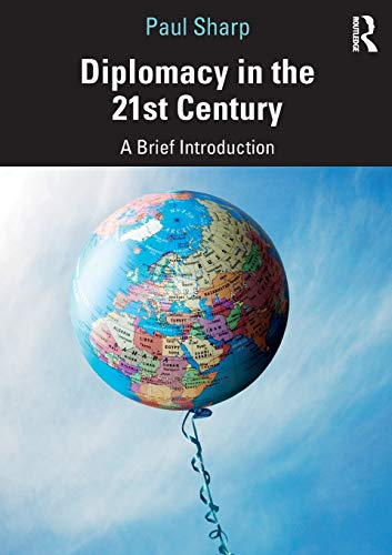 9781138554665: Diplomacy in the 21st Century: A Brief Introduction