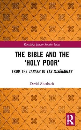 The Bible and the 'Holy Poor': From: Aberbach, David