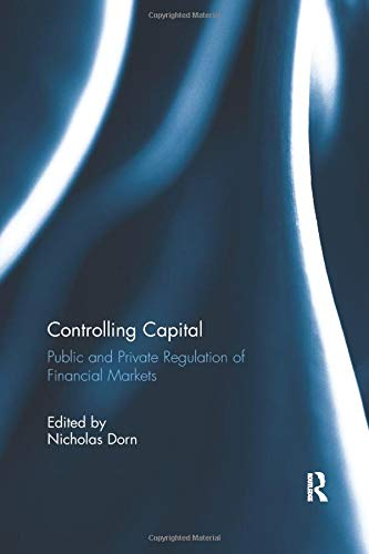 9781138570078: Controlling Capital: Public and Private Regulation of Financial Markets