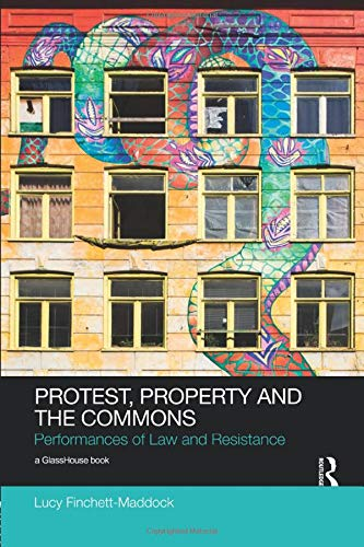 9781138570450: Protest, Property and the Commons: Performances of Law and Resistance (Social Justice)