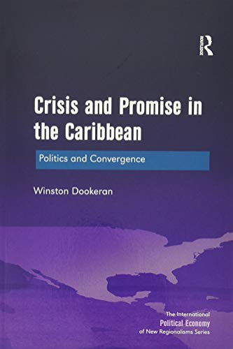 9781138571938: Crisis and Promise in the Caribbean: Politics and Convergence (The International Political Economy of New Regionalisms Series)