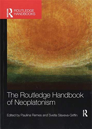 9781138573963: The Routledge Handbook of Neoplatonism (Routledge Handbooks in Philosophy)