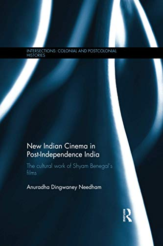 9781138575455: New Indian Cinema in Post-Independence India: The Cultural Work of Shyam Benegal's Films (Intersections: Colonial and Postcolonial Histories)