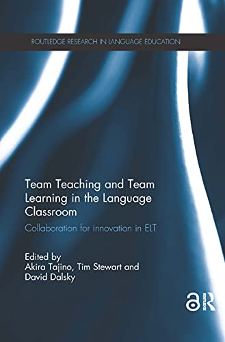 9781138576001: Team Teaching and Team Learning in the Language Classroom: Collaboration for innovation in ELT (Routledge Research in Language Education)