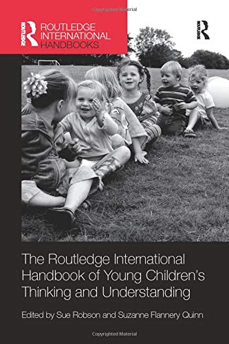 9781138577213: The Routledge International Handbook of Young Children's Thinking and Understanding (Routledge International Handbooks of Education)
