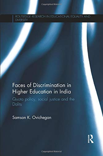 9781138580244: Faces of Discrimination in Higher Education in India: Quota policy, social justice and the Dalits