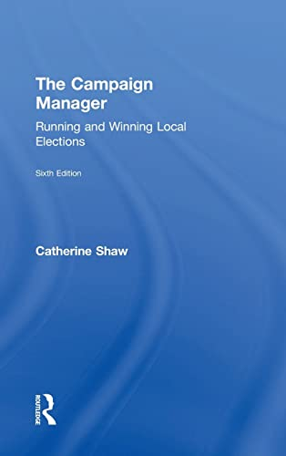9781138589278: The Campaign Manager: Running and Winning Local Elections