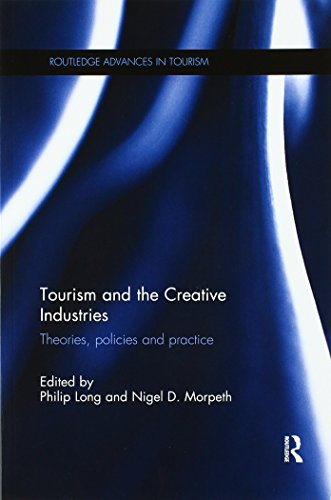 9781138592438: Tourism and the Creative Industries: Theories, policies and practice (Routledge Advances in Tourism)