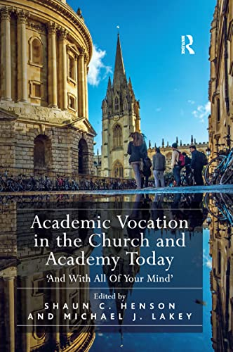 9781138592445: Academic Vocation in the Church and Academy Today: 'And With All Of Your Mind'