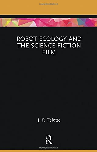 9781138598072: Robot Ecology and the Science Fiction Film (Routledge Focus on Film Studies)