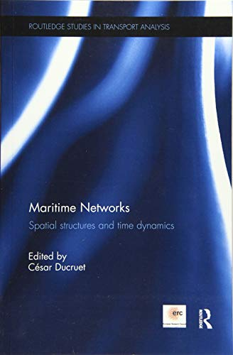 Maritime Networks: Spatial structures and time dynamics