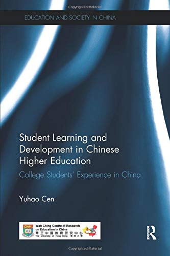 9781138604537: Student Learning and Development in Chinese Higher Education: College students' experience in China (Education and Society in China)