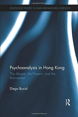 9781138604582: Psychoanalysis in Hong Kong (Routledge Studies in Asian Behavioural Sciences)