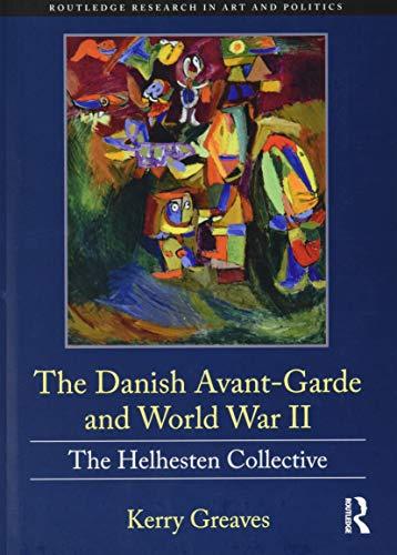 9781138605893: The Danish Avant-Garde and World War II: The Helhesten Collective