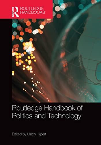 9781138609013: Routledge Handbook of Politics and Technology (Routledge Handbooks)