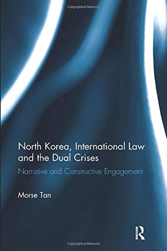 9781138614505: North Korea, International Law and the Dual Crises